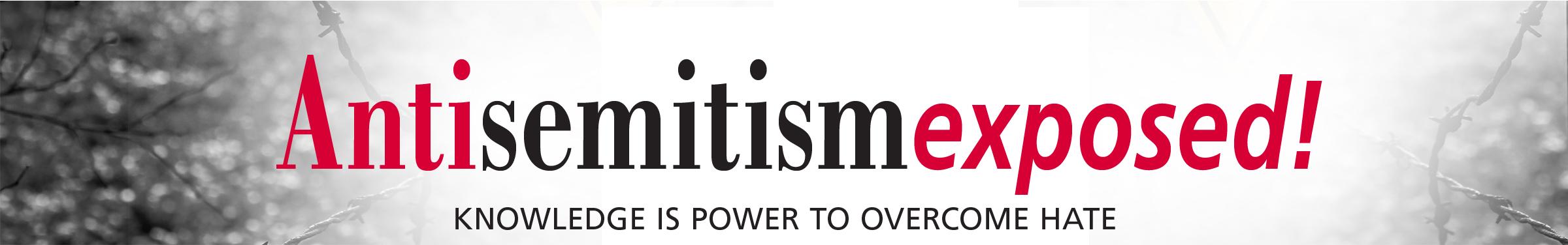 AntiSemitism Exposed!